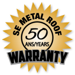 SE Metal Warranty 1 The only roof you'll ever need